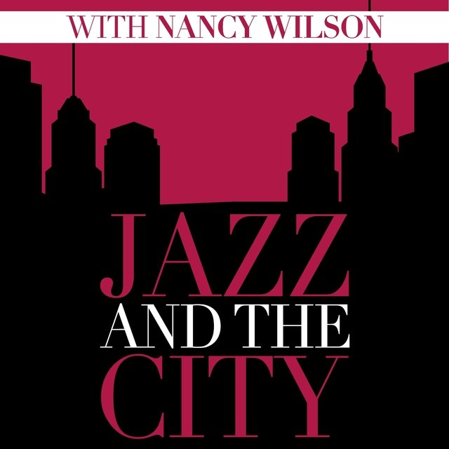 Jazz And The City With Nancy Wilson