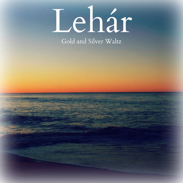 Lehár: Gold and Silver Waltz