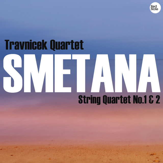 Smetana: String Quartets No.1 & 2