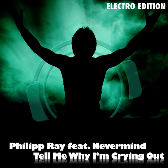 Tell Me Why I'm Crying Out (Electro Edition)