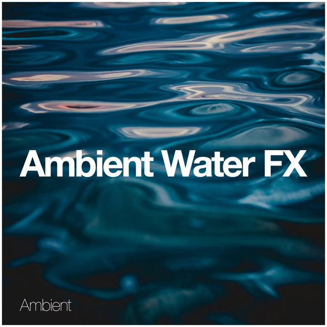 Ambient Water FX