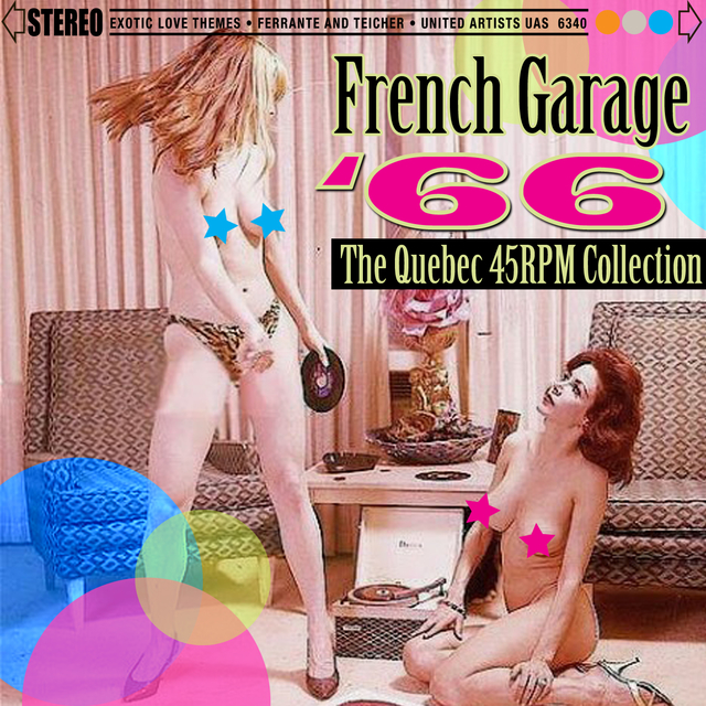 French Garage '66 - The Quebec 45 RPM Collection
