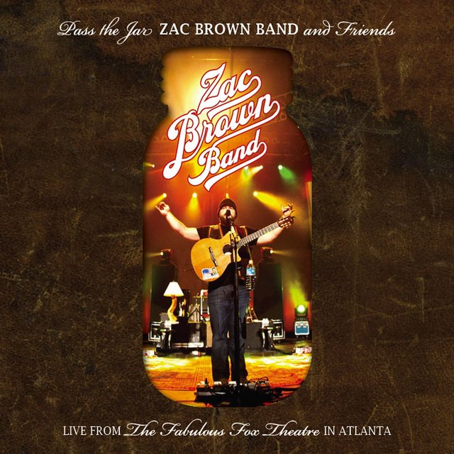Pass The Jar - Zac Brown Band and Friends from the Fabulous Fox Theatre In Atlanta (Live)