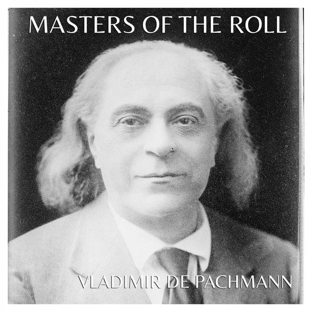 The Masters Of The Roll - Vladimir De Pachmann