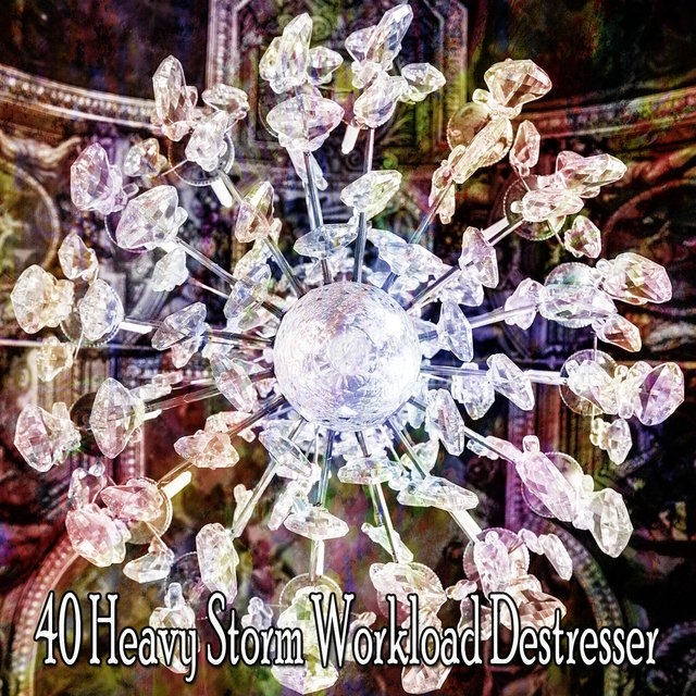 40 Heavy Storm Workload Destresser