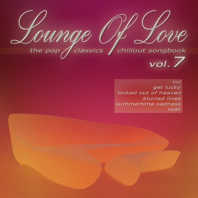 Lounge of Love, Vol. 7 [The Pop Classics Chillout Songbook]
