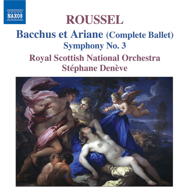 Roussel, A.: Bacchus Et Ariane (Bacchus and Ariadne) / Symphony No. 3
