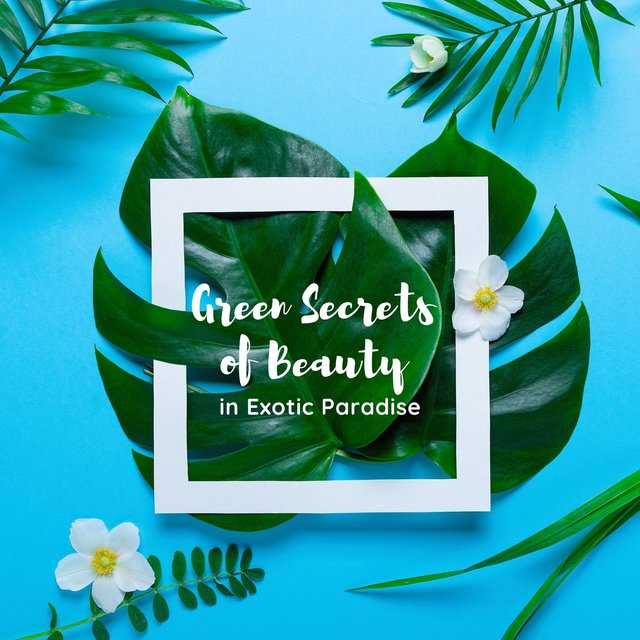 Green Secrets of Beauty in Exotic Paradise