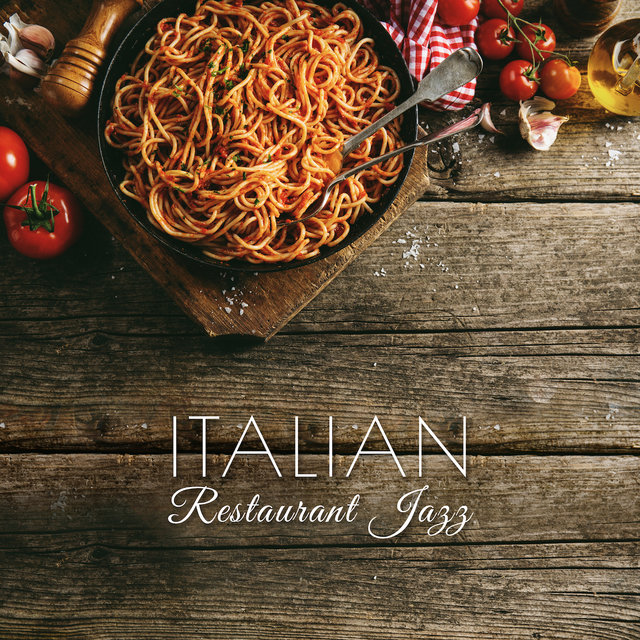 Italian Restaurant Jazz: 2019 Instrumental Jazz Best Music for Restaurant, Cafe & Elegant Bar