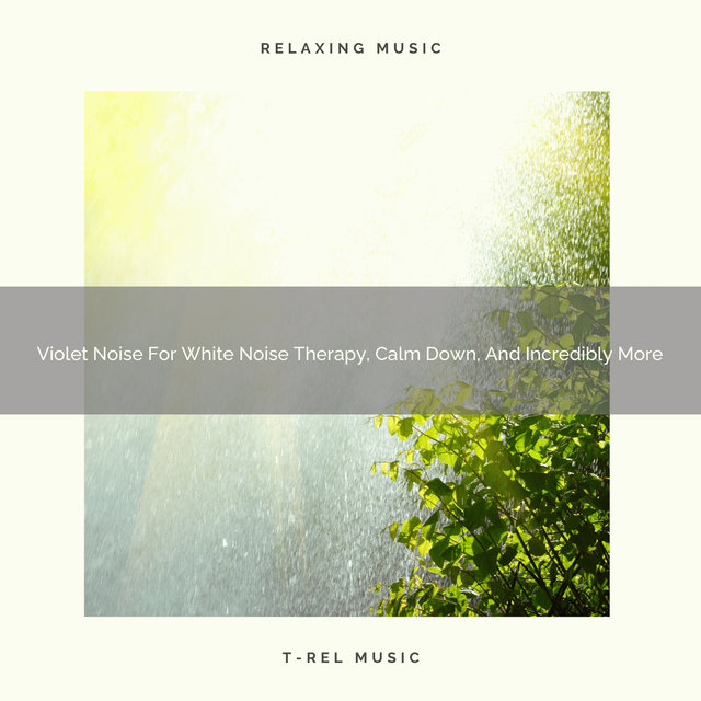 Violet Noise For White Noise Therapy, Calm Down, And Incredibly More