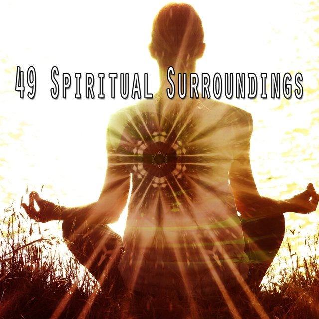 49 Spiritual Surroundings