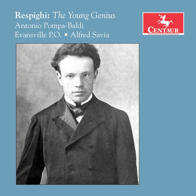 Respighi: The Young Genius