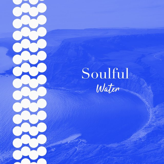 # Soulful Water