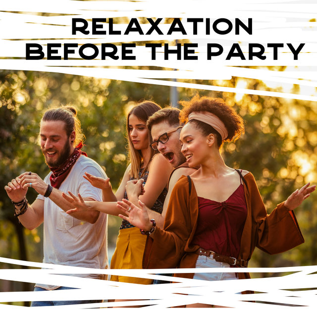 Relaxation Before the Party - Collection of Brilliant Cosmic Chillout That Will Warm You Up Before the Party and Make You Have Even Better Fun