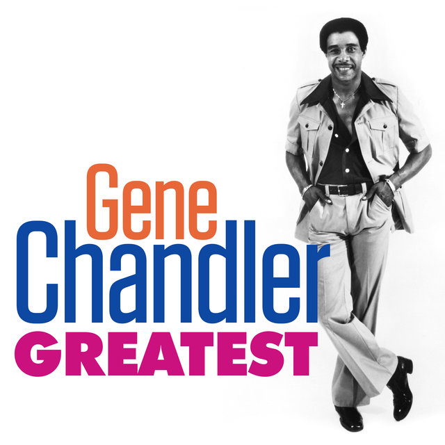 Greatest - Gene Chandler