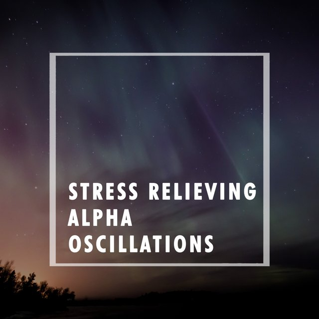 Stress Relieving Alpha Oscillations