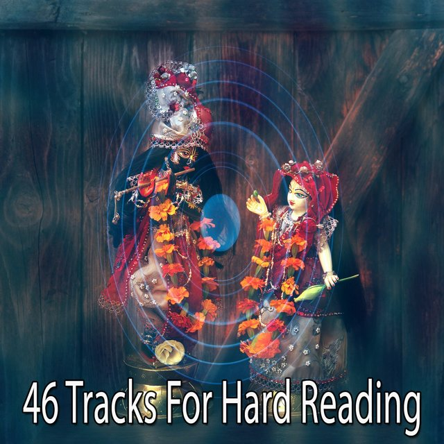 46 Tracks for Hard Reading
