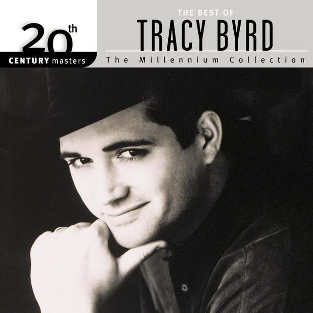 20th Century Masters: The Millennium Collection: Best of Tracy Byrd