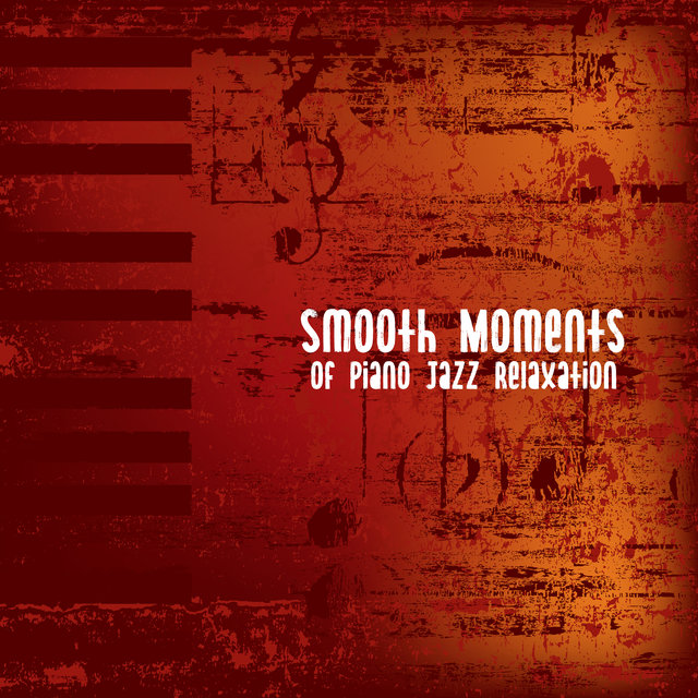 Smooth Moments of Piano Jazz Relaxation: Compilation of 2019 Instrumental Piano Music for Relax, Rest & Calming Down