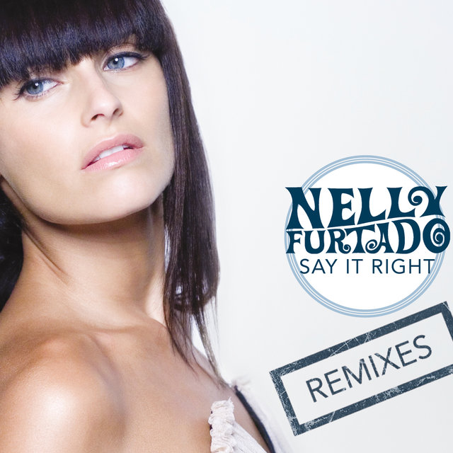 Say It Right (e-Remix EP)
