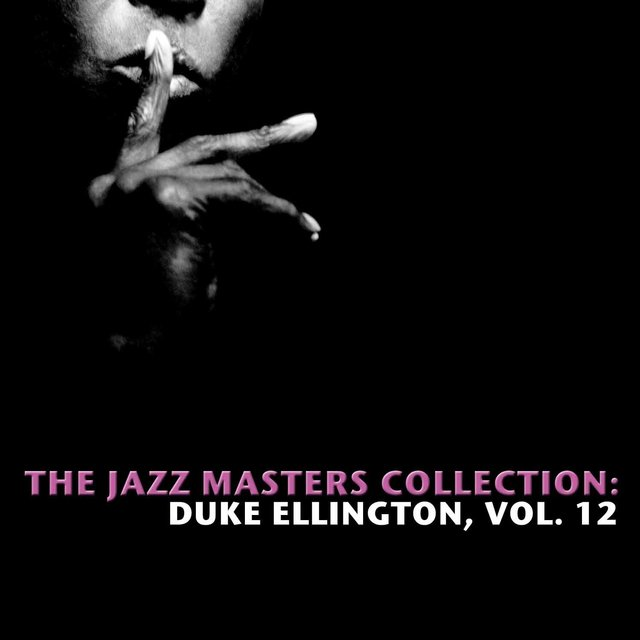 The Jazz Masters Collection: Duke Ellington, Vol. 12