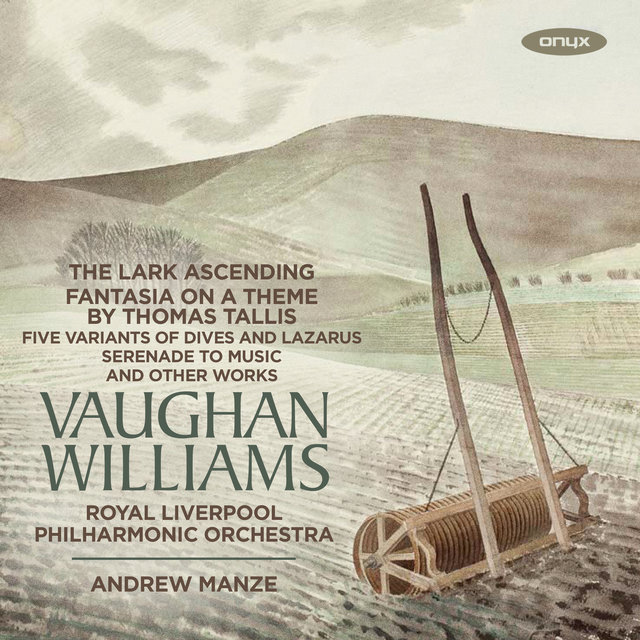 Vaughan Williams: The Lark Ascending, Fantasia on a Theme by Thomas Tallis and Other Works
