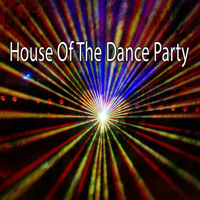 House of the Dance Party