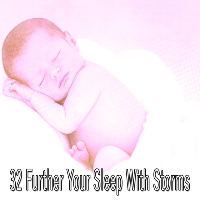 32 Further Your Sleep with Storms