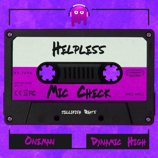 Helpless (feat. Oneman & Jellifish) [Mic Check]