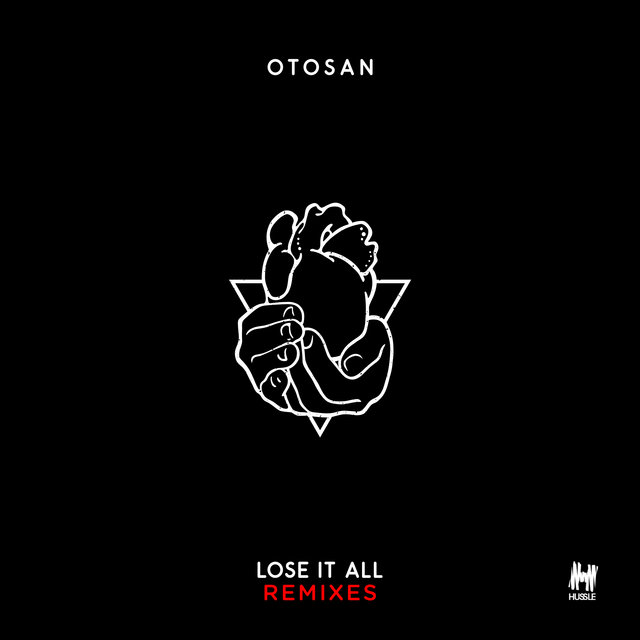 Lose It All (Remixes)