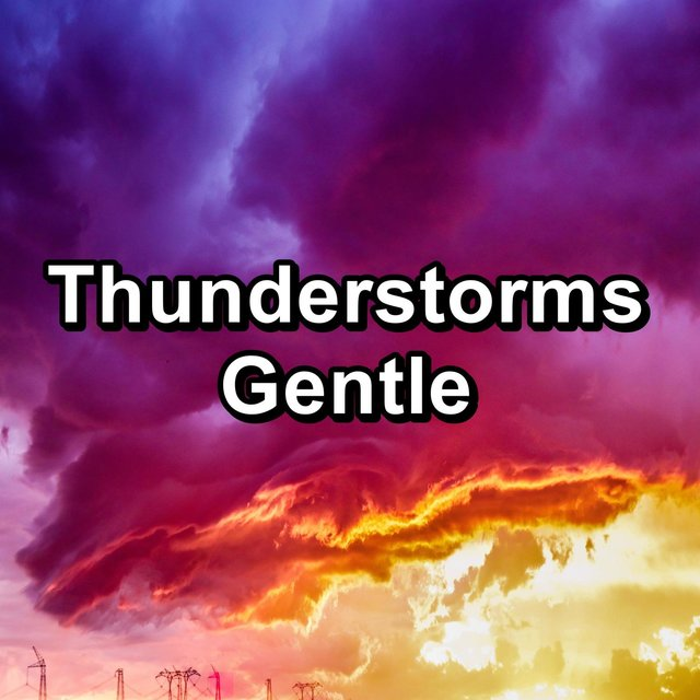 Thunderstorms Gentle