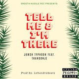Tell Me & I'm There (feat. ThandoNje)
