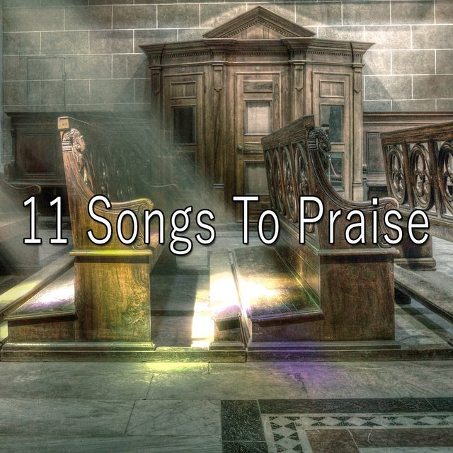 11 Songs to Praise