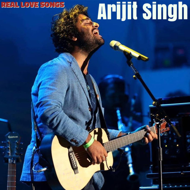 Arijit Singh Real Love Songs