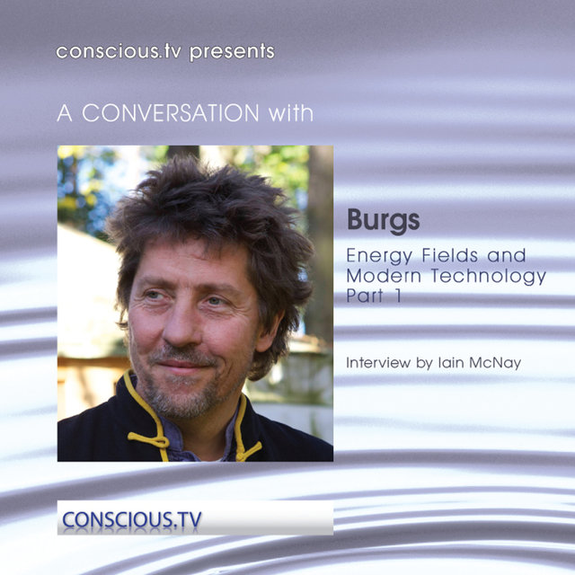 Burgs - Energy Fields and Modern Technology - Part 1