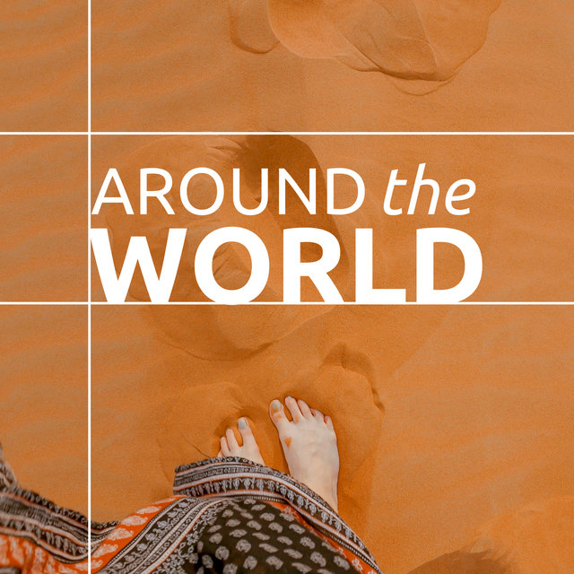 Around the World - Stress Relief Ethnic Music for Relaxation, Meditation & Yoga