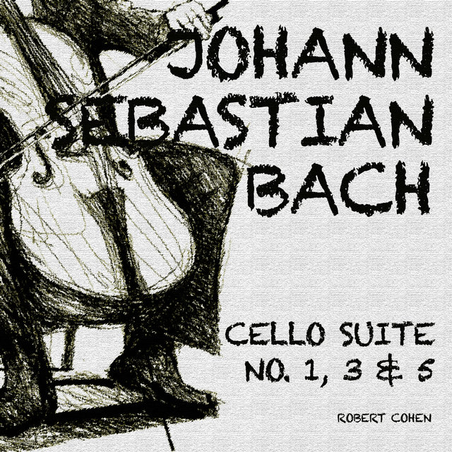 Johann Sebastian Bach: Cello Suite No. 1, 3 & 5