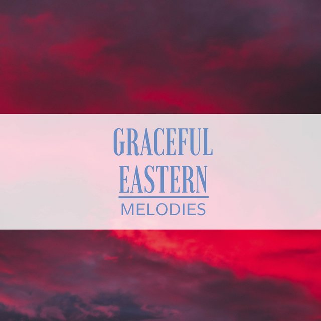 Graceful Eastern Melodies