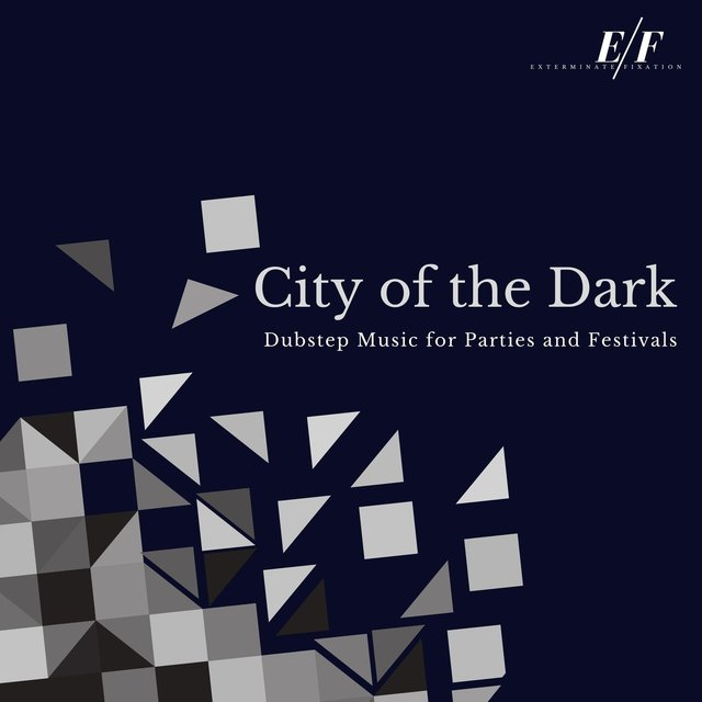 City Of The Dark - Dubstep Music For Parties And Festivals