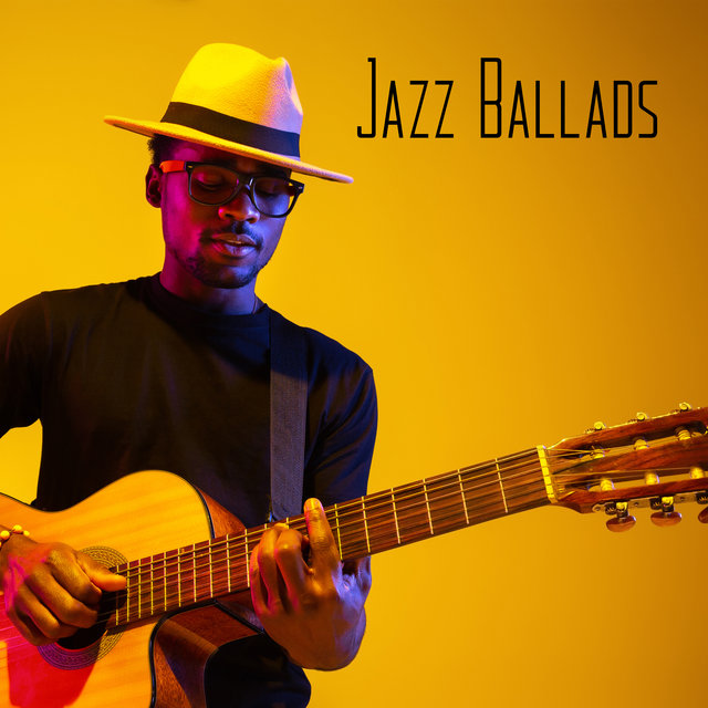 Jazz Ballads: Relaxing Instrumental Music & Atmospheric Music,