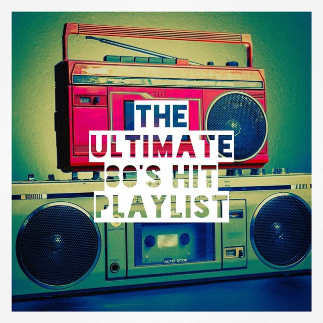 The Ultimate 80's Hit Playlist