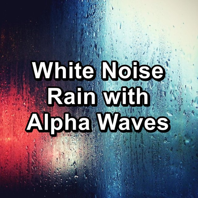 White Noise Rain with Alpha Waves