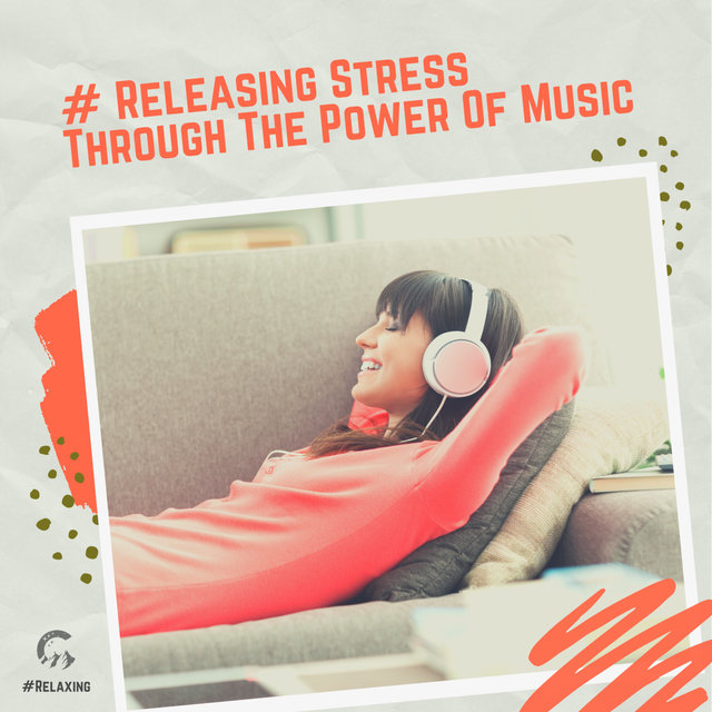 # Releasing Stress Through The Power Of Music