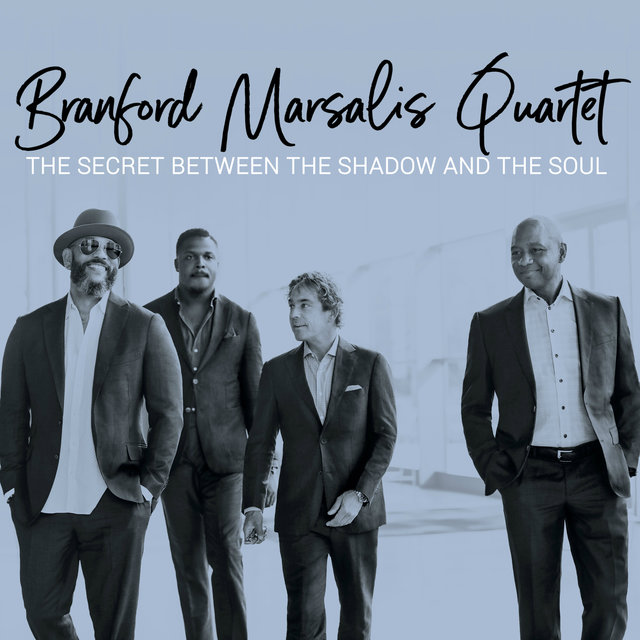 Cover art for album The Secret Between the Shadow and the Soul by Branford Marsalis Quartet