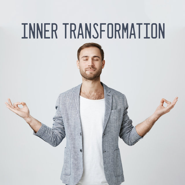 Inner Transformation - Meditation for Your Soul, Change Your Life Completely, Calm the Body and Spirit, Fresh Feeling, Pure Relaxing Sounds, Reflections