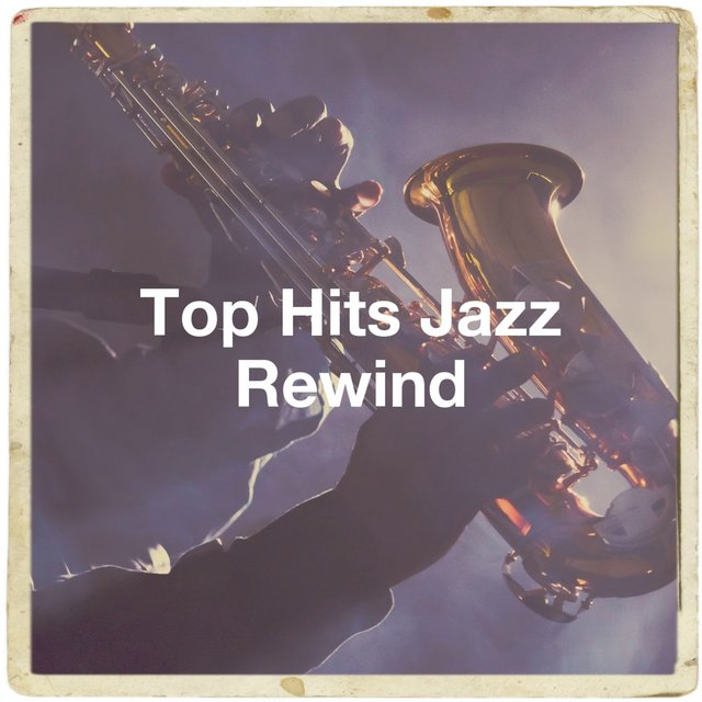 Top Hits Jazz Rewind
