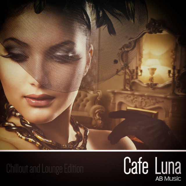 Cafe Luna (Chillout and Lounge Edition)