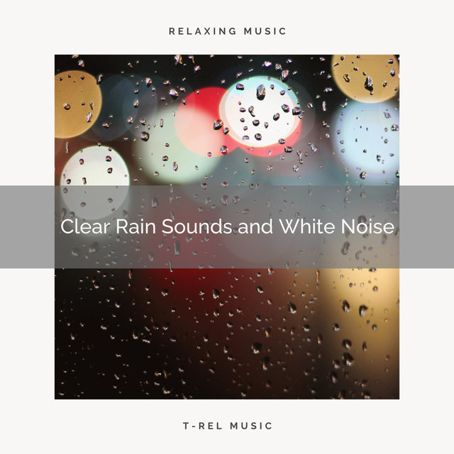2021 New: Clear Rain Sounds and White Noise