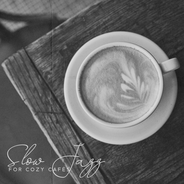 Slow Jazz for Cozy Cafés – Instrumental Ballad Music