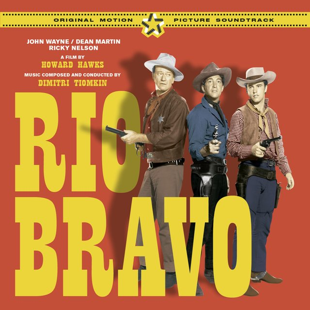 Rio Bravo (The Original Score & Soundtrack) [Bonus Track Version]